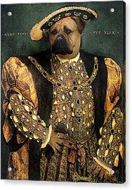 Henry Viii As A Mastiff Acrylic Print by Galen Hazelhofer