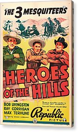Heroes Of The Hills 1938 Acrylic Print by Mountain Dreams