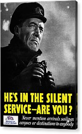 He's In The Silent Service - Are You Acrylic Print by War Is Hell Store