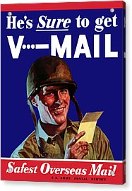He's Sure To Get V-mail Acrylic Print by War Is Hell Store
