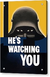 He's Watching You - Ww2 Acrylic Print by War Is Hell Store