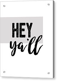 Hey Typography Design Acrylic Print