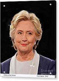 Hillary At The Debate Acrylic Print by Fred Jinkins
