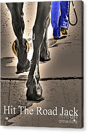 Hit The Road Jack Acrylic Print