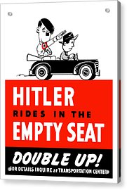 Hitler Rides In The Empty Seat Acrylic Print