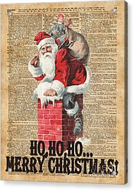 Ho,ho Merry Chirstmas Santa Claus In Chimney Dictionary Art Acrylic Print by Jacob Kuch