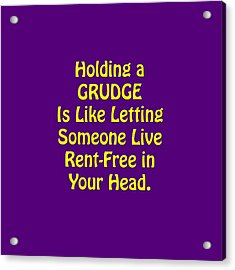 Holding A Grudge Is Like 5438.02 Acrylic Print by M K  Miller