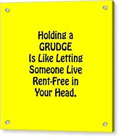 Holding A Grudge Is Like 5439.02 Acrylic Print by M K  Miller