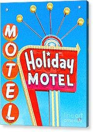 Holiday Motel Las Vegas Acrylic Print by Wingsdomain Art and Photography