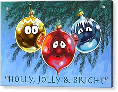 Holly Jolly And Bright Acrylic Print by Richard De Wolfe