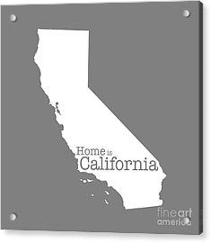 Home Is California Acrylic Print