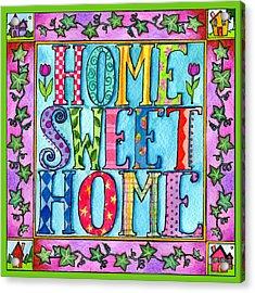 Home Sweet Home Acrylic Print by Pamela  Corwin