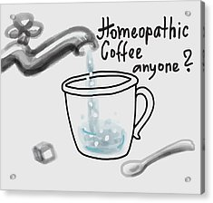 Homeopathic Coffee Acrylic Print