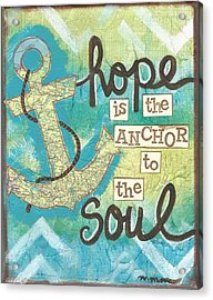 Hope Is The Anchor Acrylic Print