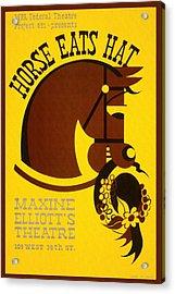 Horse Eats Hat - Maxine Elliot's Theatre - Vintage Poster Restored Acrylic Print