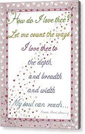 How Do I Love Thee? Acrylic Print