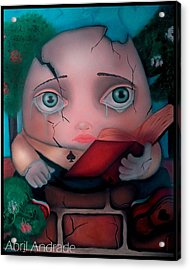 Humpty Dumpty Acrylic Print by  Abril Andrade Griffith