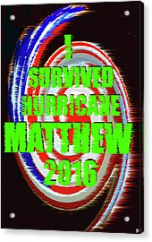 Hurricane Matthew Survivor Acrylic Print