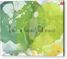 Acrylic Print featuring the painting I Am A Beautiful Mess by Lisa Weedn