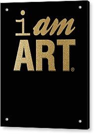 I Am Art- Gold Acrylic Print by Linda Woods