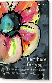 I Am Here For You By Text- Art By Linda Woods Acrylic Print