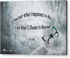 I Am Not What Happened To Me Acrylic Print