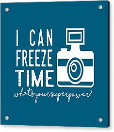 Acrylic Print featuring the photograph I Can Freeze Time by Heather Applegate