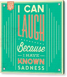 I Can Laugh Acrylic Print