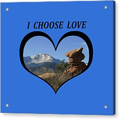 I Chose Love With A Joyful Dancer And Pikes Peak In A Heart Acrylic Print