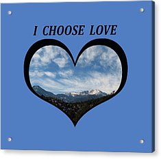 I Choose Love With Pikes Peak And Clouds In A Heart Acrylic Print