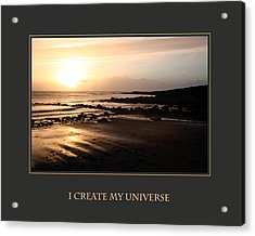 I Create My Universe Acrylic Print by Donna Corless