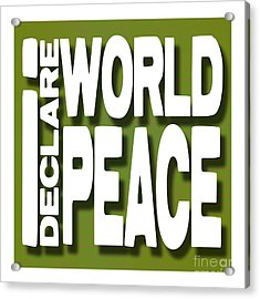 I Declare World Peace Greeting Card Acrylic Print by RC Gelber