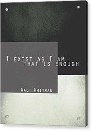 I Exist Walt Whitman Quote Acrylic Print