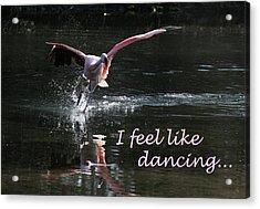 I Feel Like Dancing Acrylic Print by Karol Livote