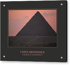 I Have Abundance  I Make It Happen Acrylic Print by Donna Corless