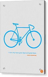 I Have Only Good Days And Great Days Acrylic Print