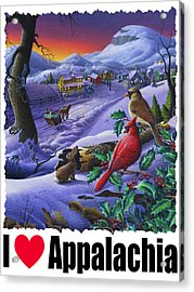 I Love Appalachia - Small Town Winter Landscape - Cardinals Acrylic Print by Walt Curlee