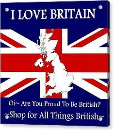 Acrylic Print featuring the digital art I Love Britain by Digital Art Cafe