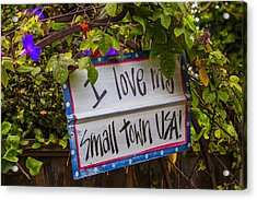 I Love My Small Town Sign Acrylic Print by Garry Gay