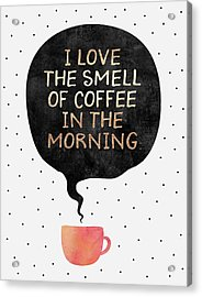 I Love The Smell Of Coffee In The Morning Acrylic Print by Elisabeth Fredriksson