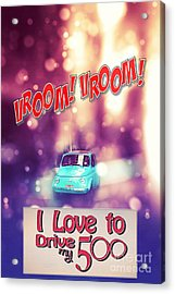 I Love To Drive My 500 Acrylic Print