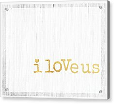 I Love Us Typography Decor Acrylic Print