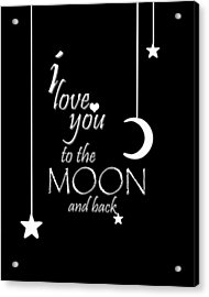 Acrylic Print featuring the photograph I Love You To The Moon And Back by Cherie Duran