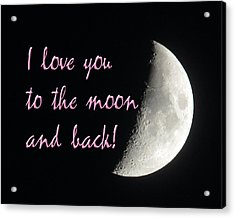 I Love You To The Moon Pink Acrylic Print