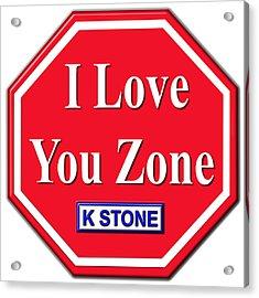 I Love You Zone Acrylic Print