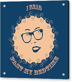 I Read Past My Bedtime Acrylic Print