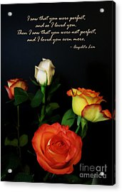 I Saw That You Were Perfect Acrylic Print