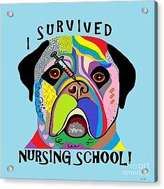 I Survived Nursing School Acrylic Print