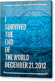 Acrylic Print featuring the digital art I Survived The End Of The World by Phil Perkins