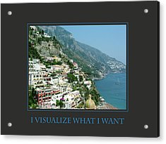 I Visualize What I Want  Acrylic Print by Donna Corless